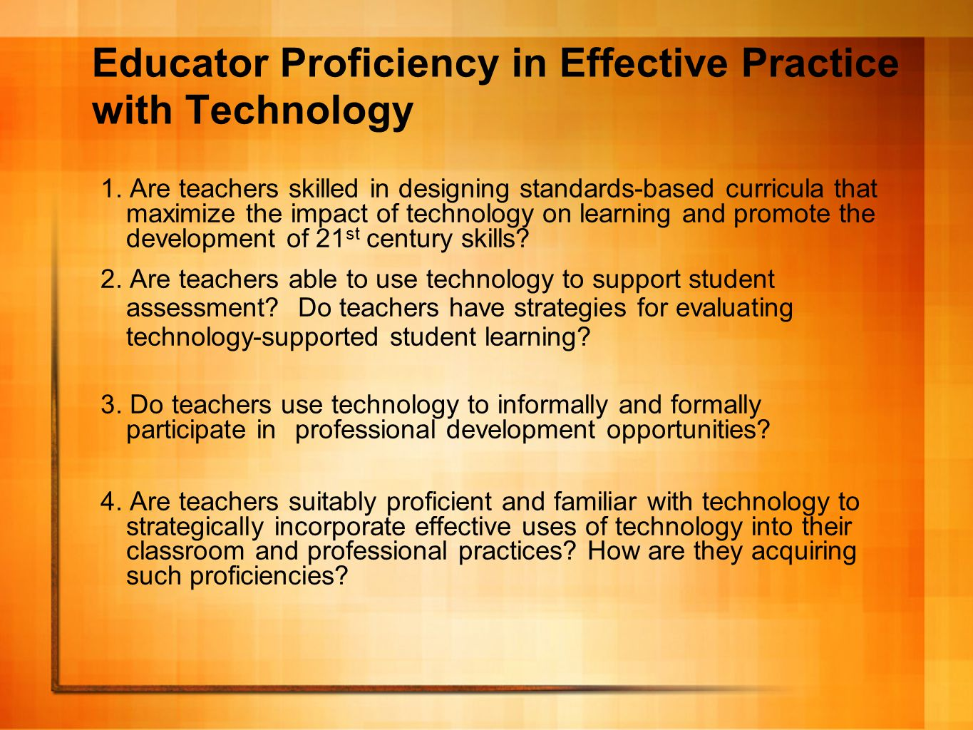 Educator Proficiency in Effective Practice with Technology 1.
