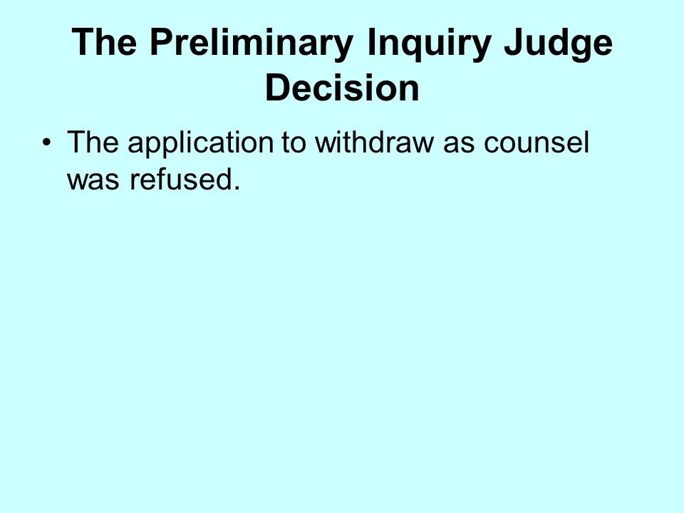 Why the Application Was Denied a) legal aid funding could potentially be reinstated and the lawyer was willing to continue in the event that it was; b) the charges against the accused were very serious; c) there was a young child complainant whose memory, emotional and psychological well- being may have been affected by further delay; d) counsel would have to be appointed to cross-examine the child complainant; e) there was no information on the potential for the accused to obtain other representation; f) there was no information on when the preliminary inquiry could be rescheduled if withdrawal was allowed; g) while a preliminary inquiry is not as critical as a trial, it is still important to how the trial is conducted; h) there was a hotly contested and difficult issue regarding videotape evidence that would be difficult for the accused to deal with as a self-represented litigant; and i) further delay would prejudice the accused as he was labeled a potential sexual offender as a result of the criminal charges.