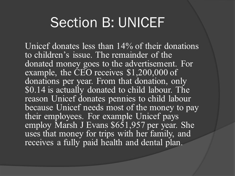 Section B: UNICEF Unicef donates less than 14% of their donations to children's issue.