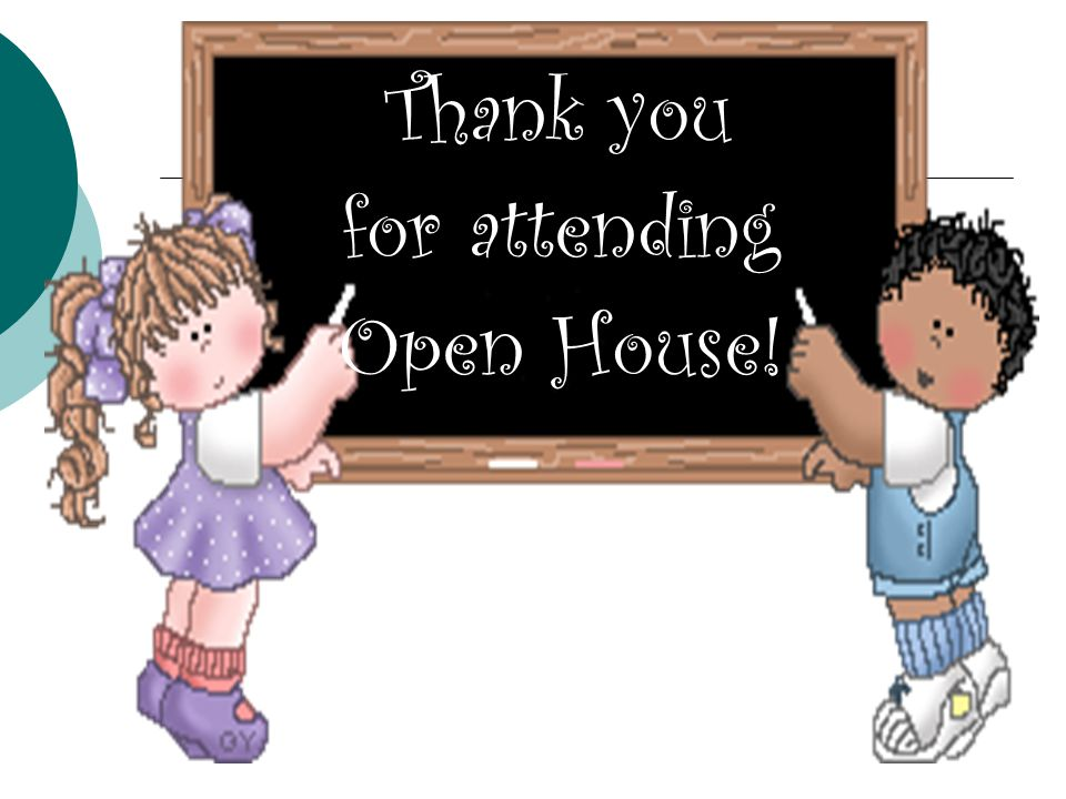 Thank you for attending Open House!
