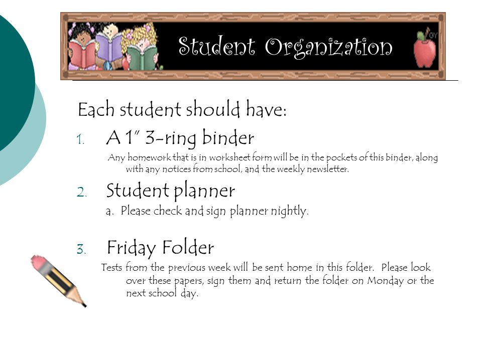 Student Organization Each student should have: 1.