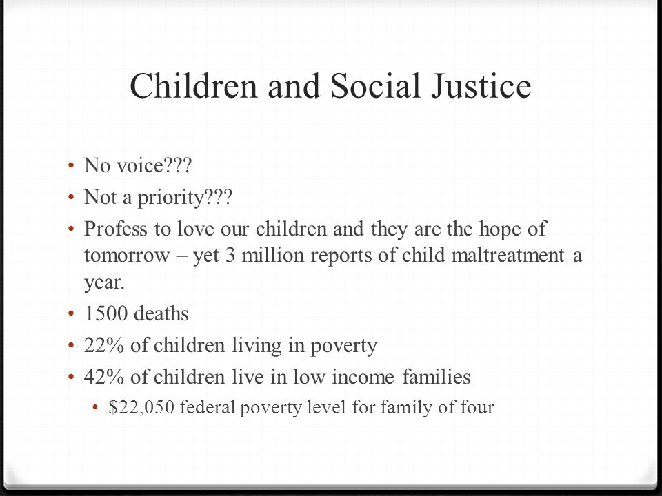 Children and Social Justice No voice??? Not a priority??? Profess to love our children and they are the hope of tomorrow – yet 3 million reports of ch