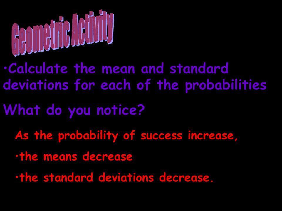 Calculate the mean and standard deviations for each of the probabilitiesCalculate the mean and standard deviations for each of the probabilities What