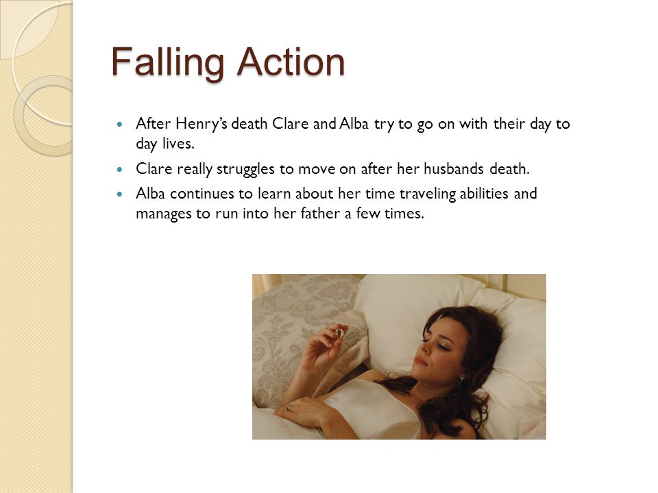 Falling Action After Henry's death Clare and Alba try to go on with their day to day lives.