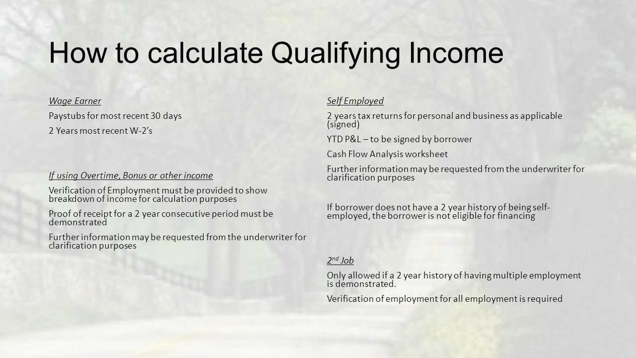 How to calculate Qualifying Income Wage Earner Paystubs for most recent 30 days 2 Years most recent W-2's If using Overtime, Bonus or other income Ver