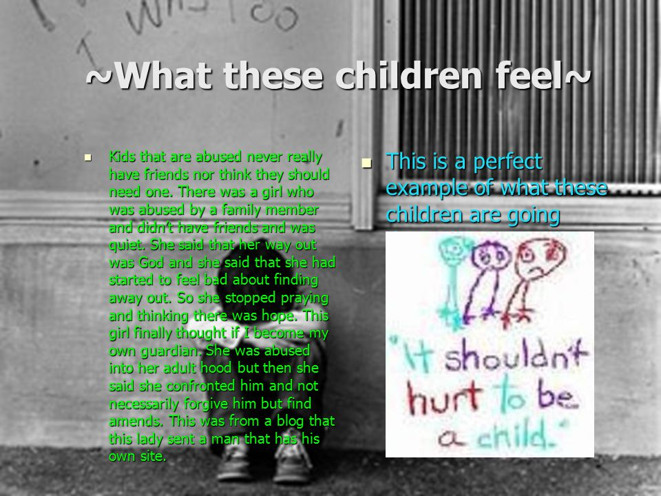 Children calling for help There are children abused every day and every year.