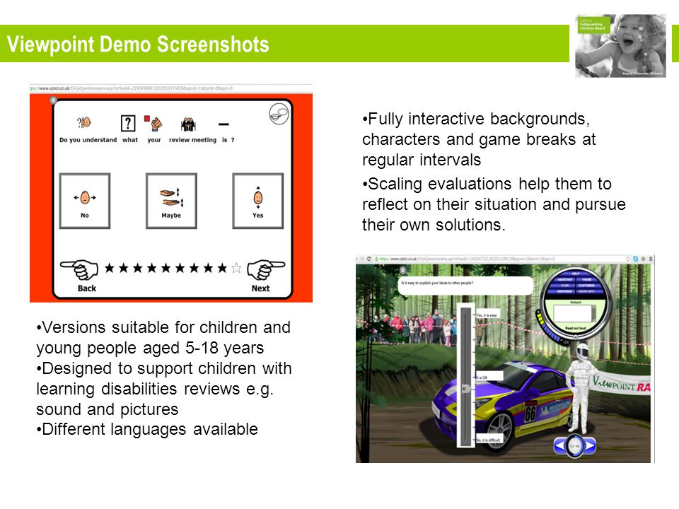 Viewpoint Demo Screenshots Versions suitable for children and young people aged 5-18 years Designed to support children with learning disabilities reviews e.g.