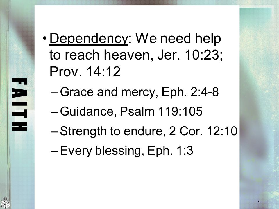 F A I T H Dependency: We need help to reach heaven, Jer.