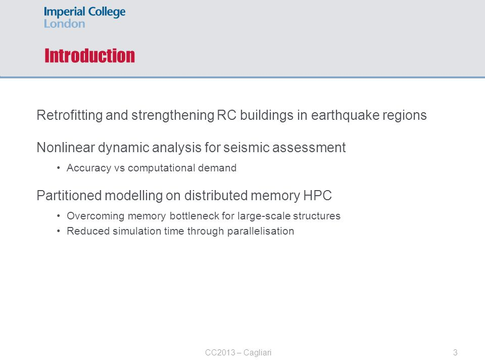 3CC2013 – Cagliari Introduction Retrofitting and strengthening RC buildings in earthquake regions Nonlinear dynamic analysis for seismic assessment Ac