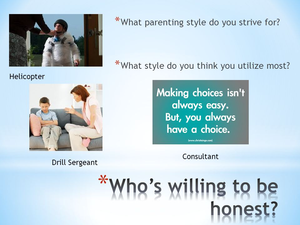 Giving Children Choices Wise parents gain the control they need by giving away the control they don t need.