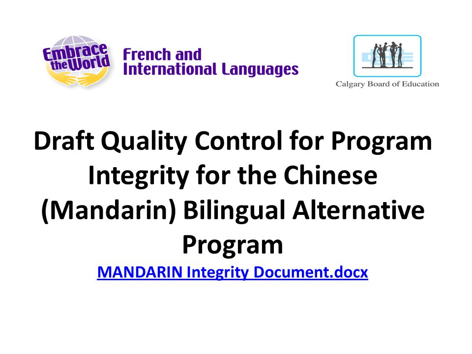 Draft Quality Control for Program Integrity for the Chinese (Mandarin) Bilingual Alternative Program MANDARIN Integrity Document.docx MANDARIN Integri