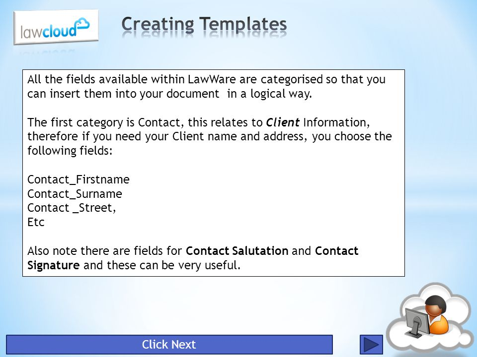 Click Next All the fields available within LawWare are categorised so that you can insert them into your document in a logical way. The first category