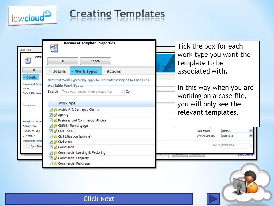 Make sure when you create your template that you allocate the Work types you want the template to be assigned to. Click the Work Types sheet. Click Ne