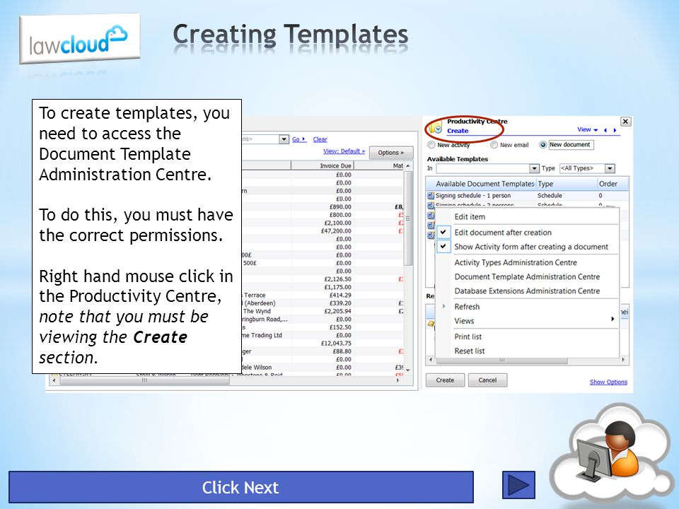 To create templates, you need to access the Document Template Administration Centre. To do this, you must have the correct permissions. Right hand mou