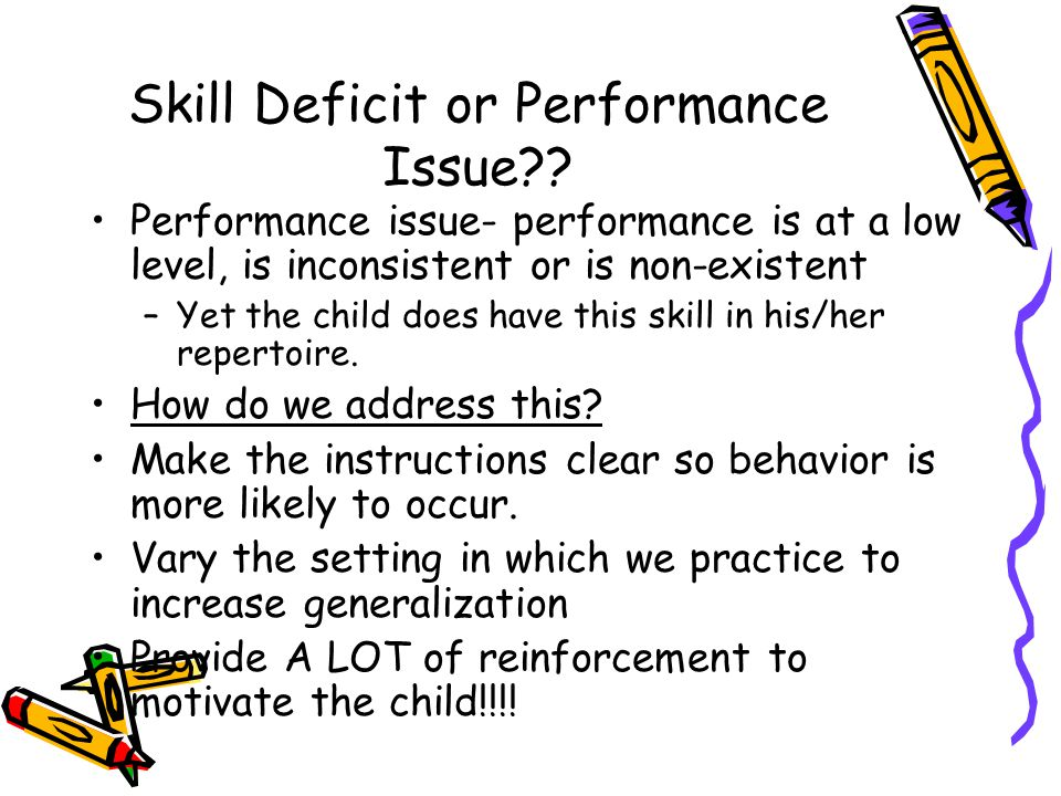 Skill Deficit or Performance Issue .