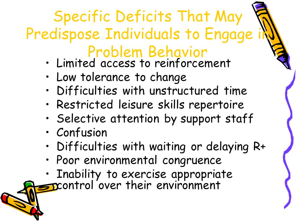 Challenging Behavior In order to decrease challenging behavior, we must first understand why it is occurring