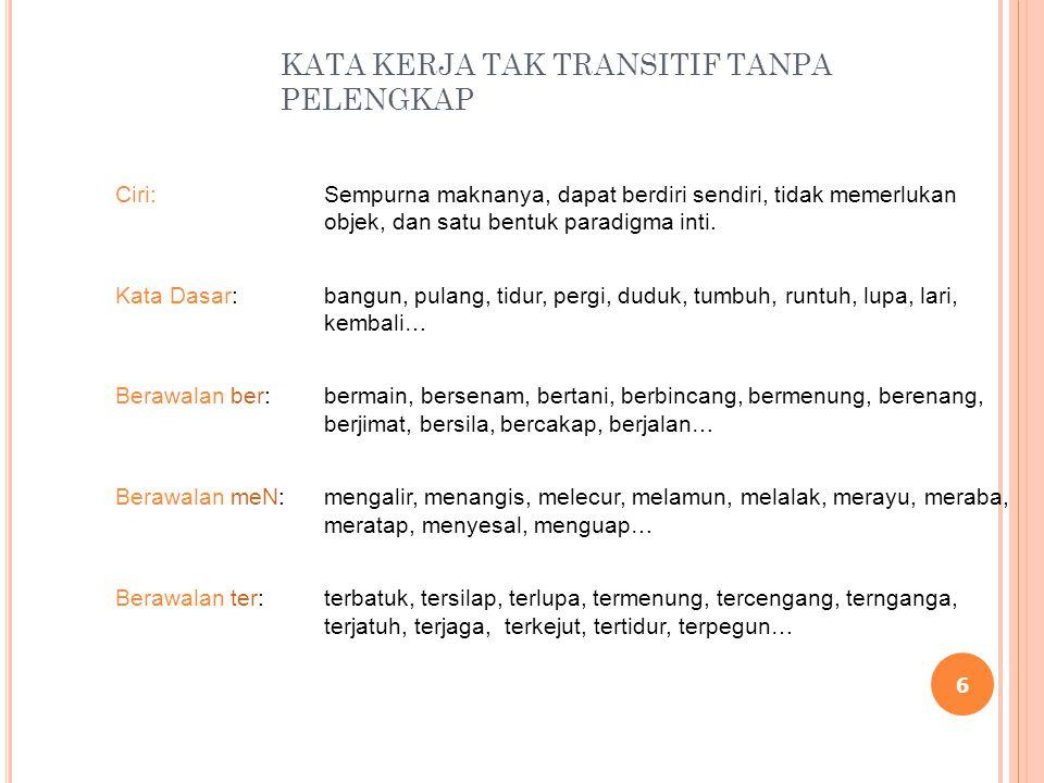 AWALAN DIPE R Kata Kerja Transitif Pasif Diri Ketiga + Kata Nama (KN):diperalat, dipersuami.