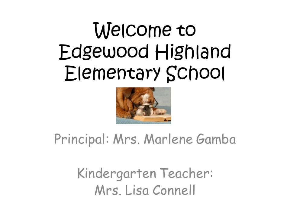 Welcome to Edgewood Highland Elementary School Principal: Mrs.