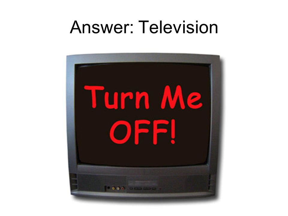 Answer: Television