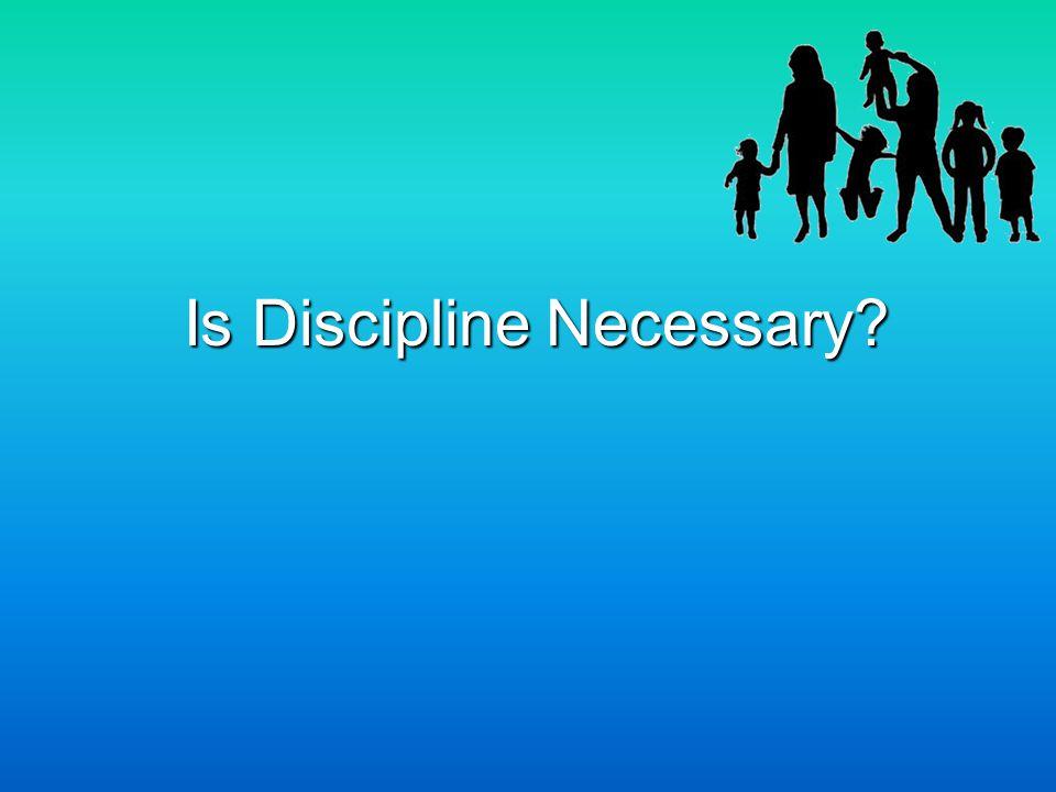 Is Discipline Necessary?