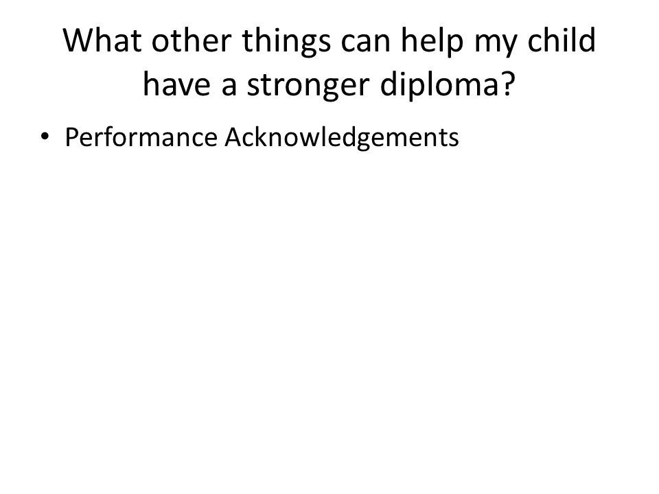 What other things can help my child have a stronger diploma Performance Acknowledgements