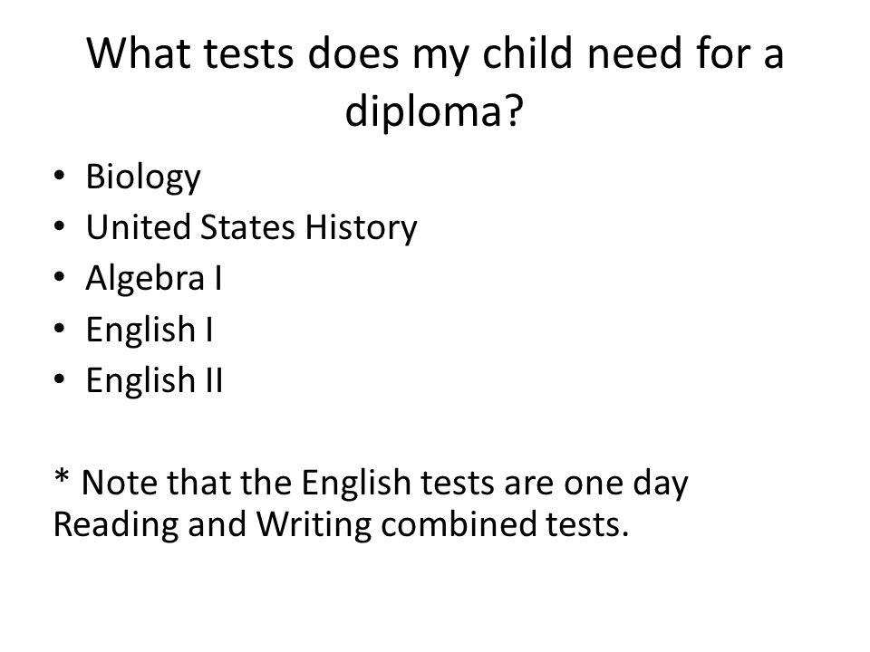 What tests does my child need for a diploma.