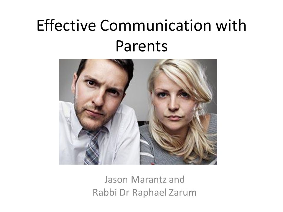 Effective Communication with Parents Jason Marantz and Rabbi Dr Raphael Zarum