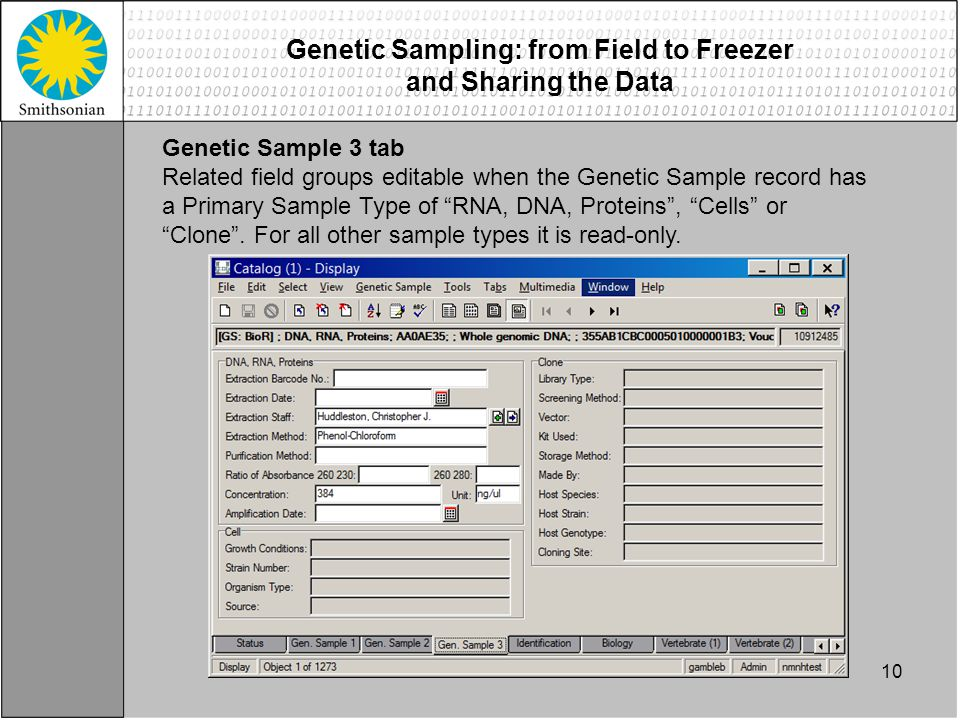 Genetic Sample 3 tab Related field groups editable when the Genetic Sample record has a Primary Sample Type of RNA, DNA, Proteins , Cells or Clone .