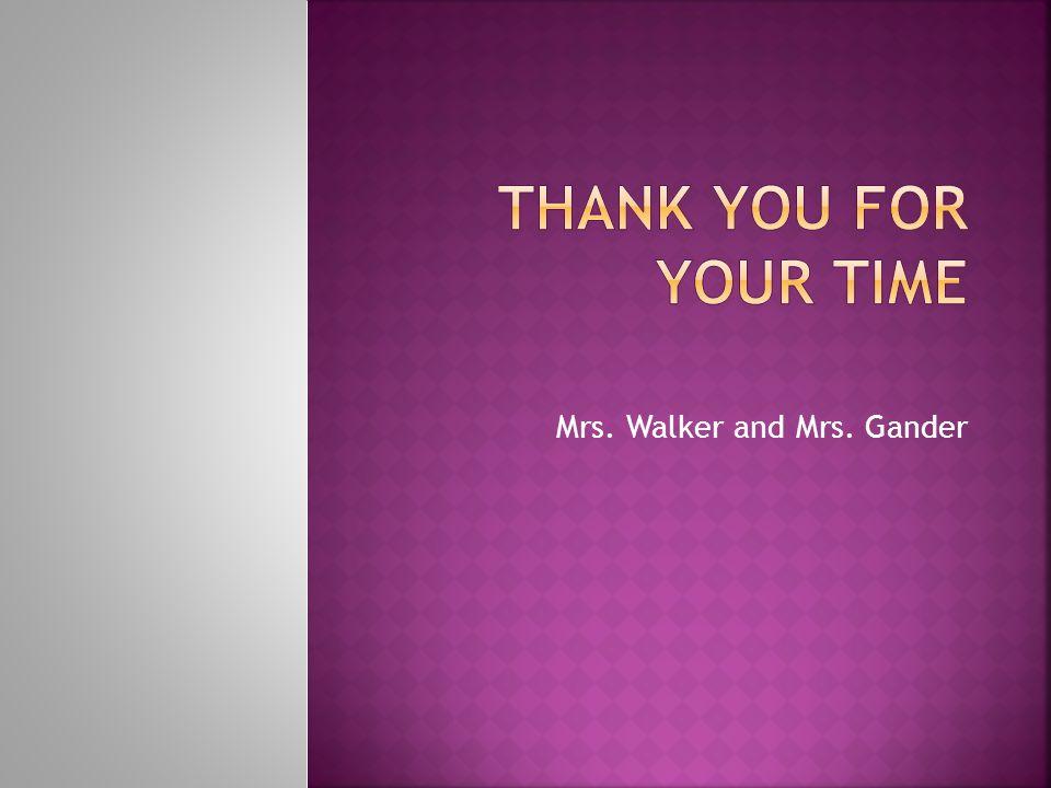 Mrs. Walker and Mrs. Gander