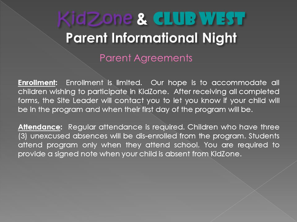 Parent Agreements Enrollment: Enrollment is limited.