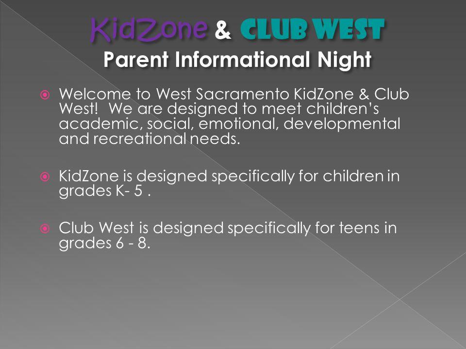  Welcome to West Sacramento KidZone & Club West.