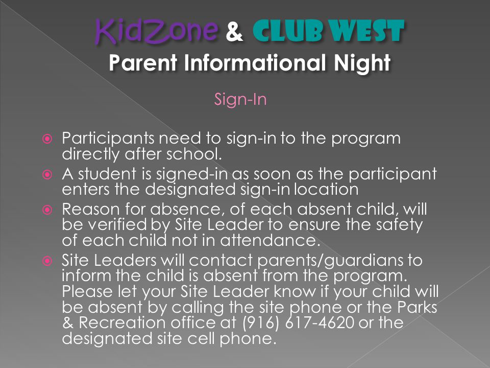 Sign-In  Participants need to sign-in to the program directly after school.