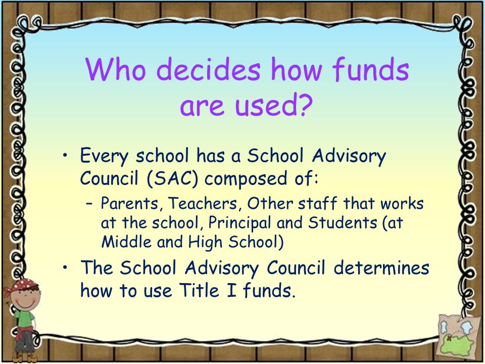 Who decides how funds are used.
