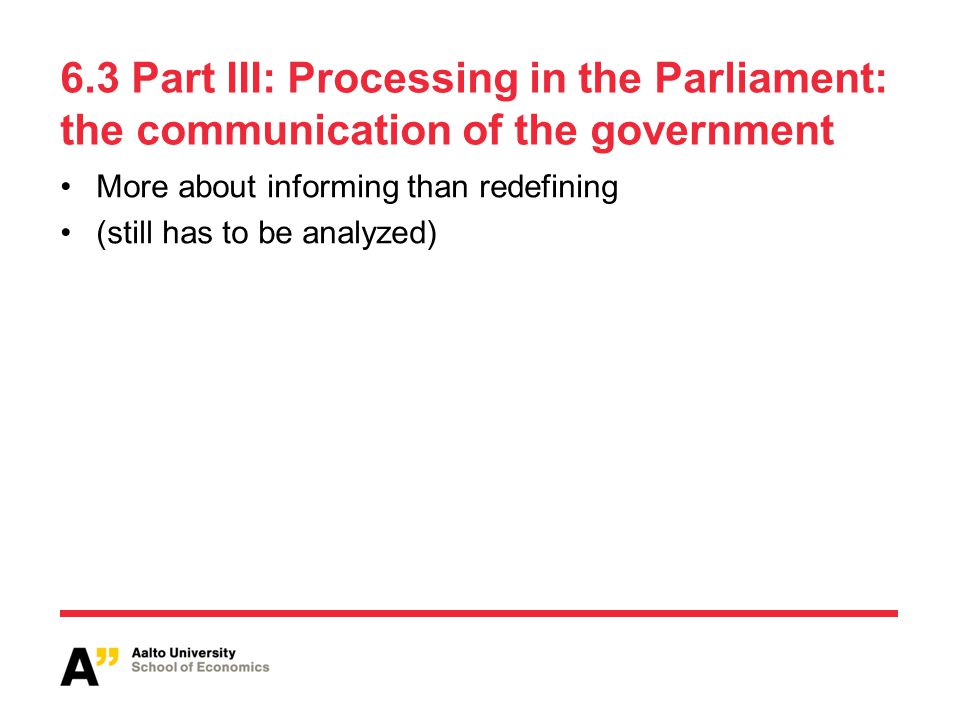 6.3 Part III: Processing in the Parliament: the communication of the government More about informing than redefining (still has to be analyzed)