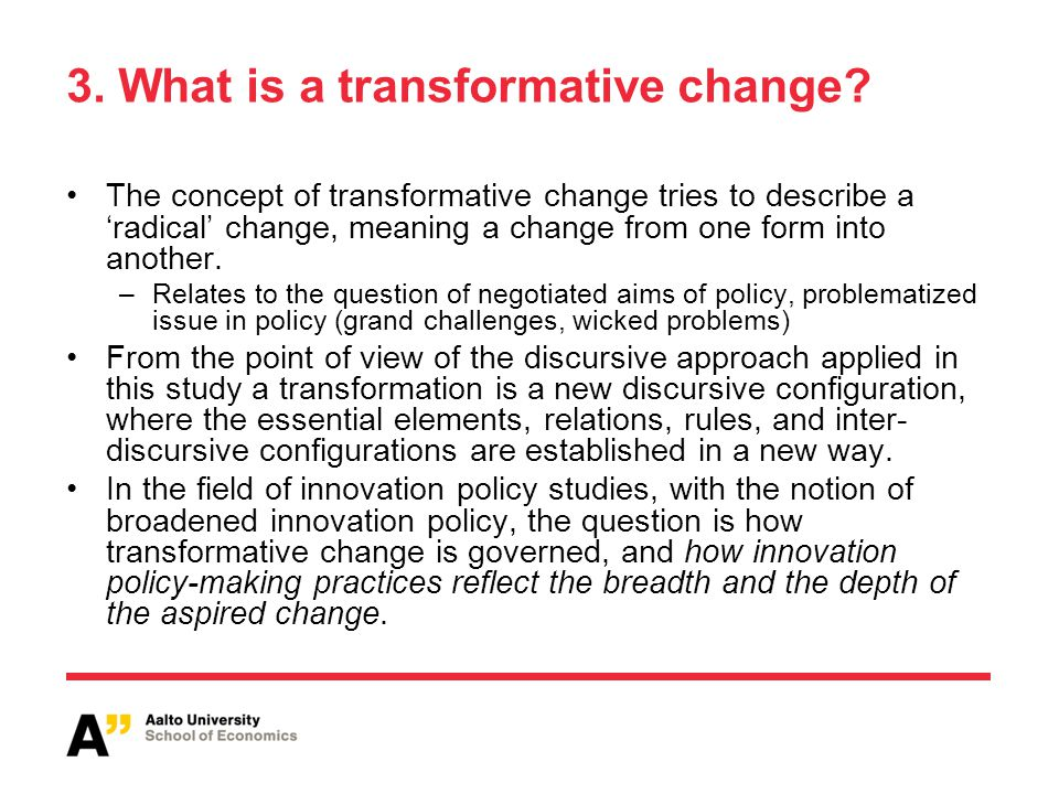 3. What is a transformative change.
