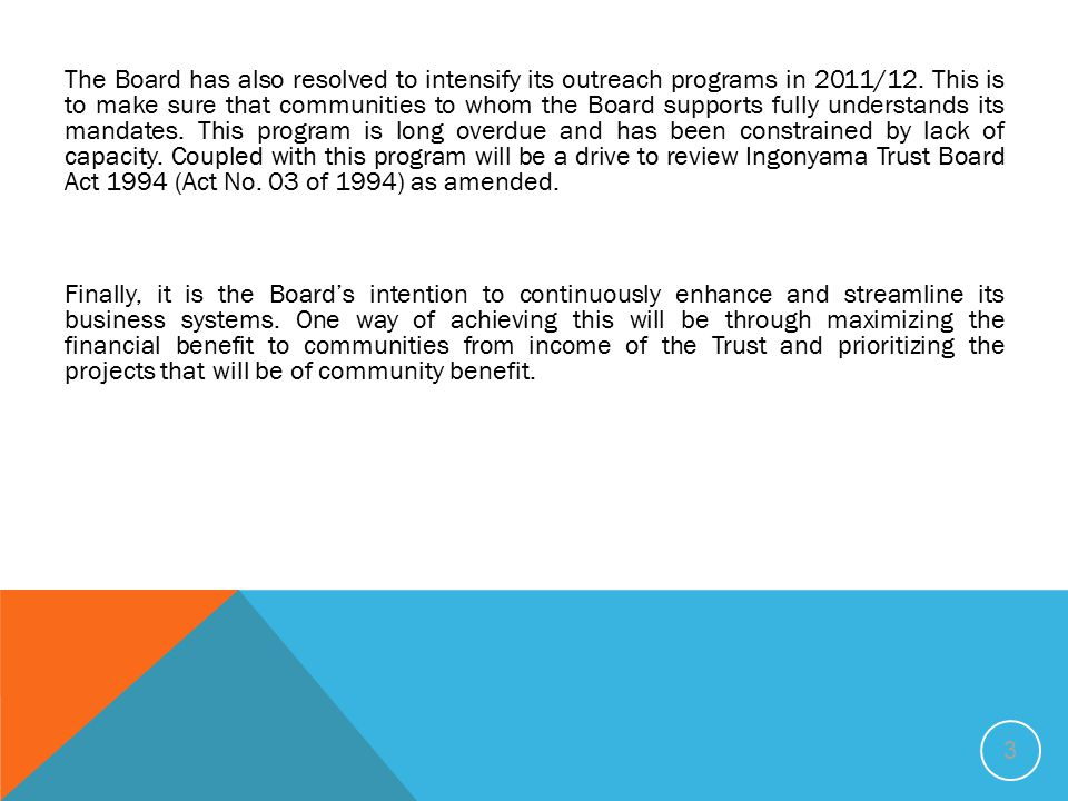 The Board has also resolved to intensify its outreach programs in 2011/12.