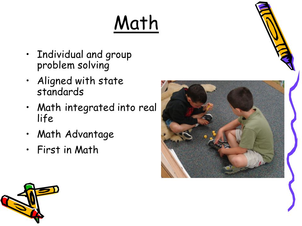 Math Fluency with basic addition and subtraction facts Add and subtract two and three digit addition Count money and make change up to $1.00 Understand common fractions Exposure to concepts of multiplication and division Explore 2-D and 3-D shapes Measure length, weight, and capacity in U.S.