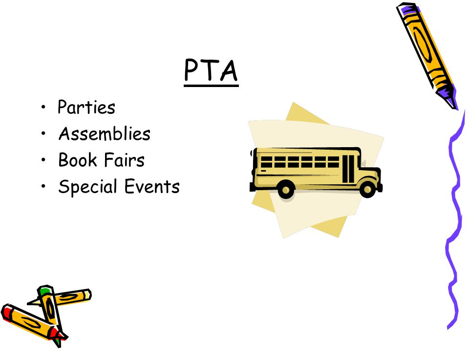 PTA Parties Assemblies Book Fairs Special Events