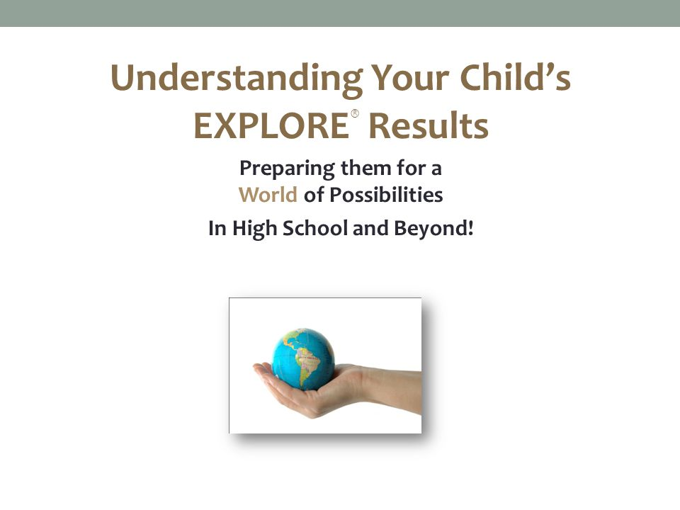 Think about what they have learned about themselves from the EXPLORE Results.