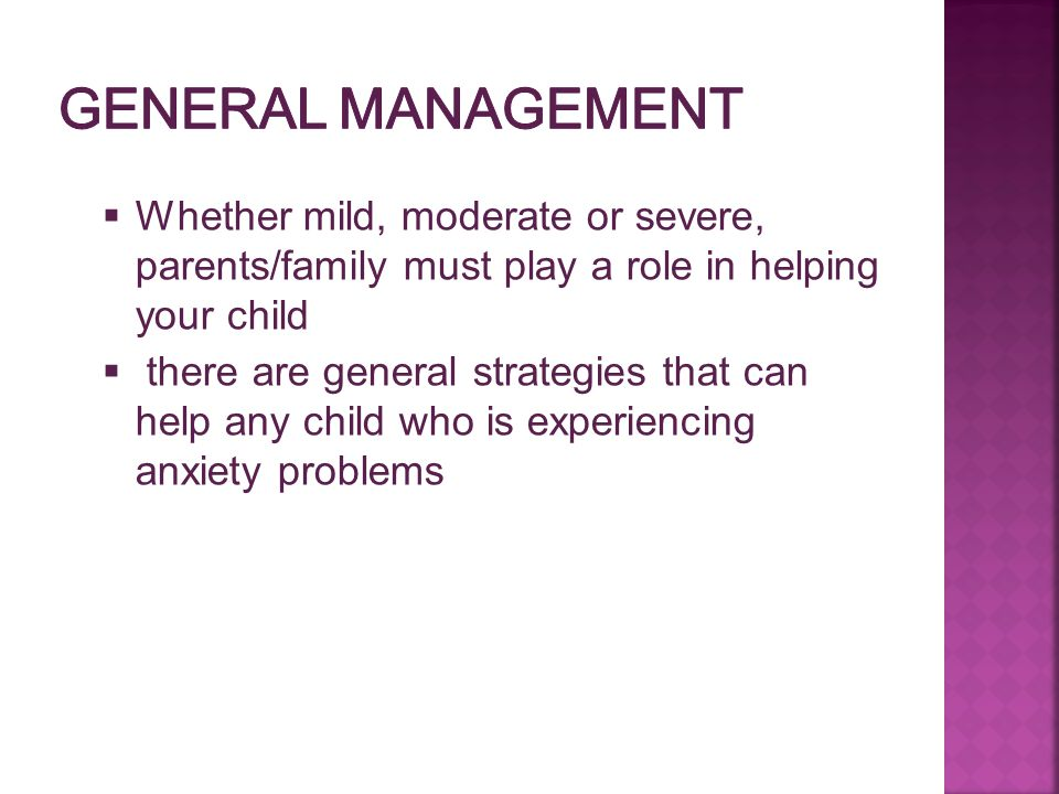  Whether mild, moderate or severe, parents/family must play a role in helping your child  there are general strategies that can help any child who i