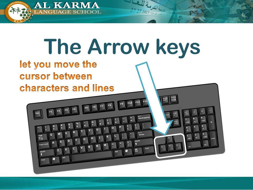 The Arrow keys