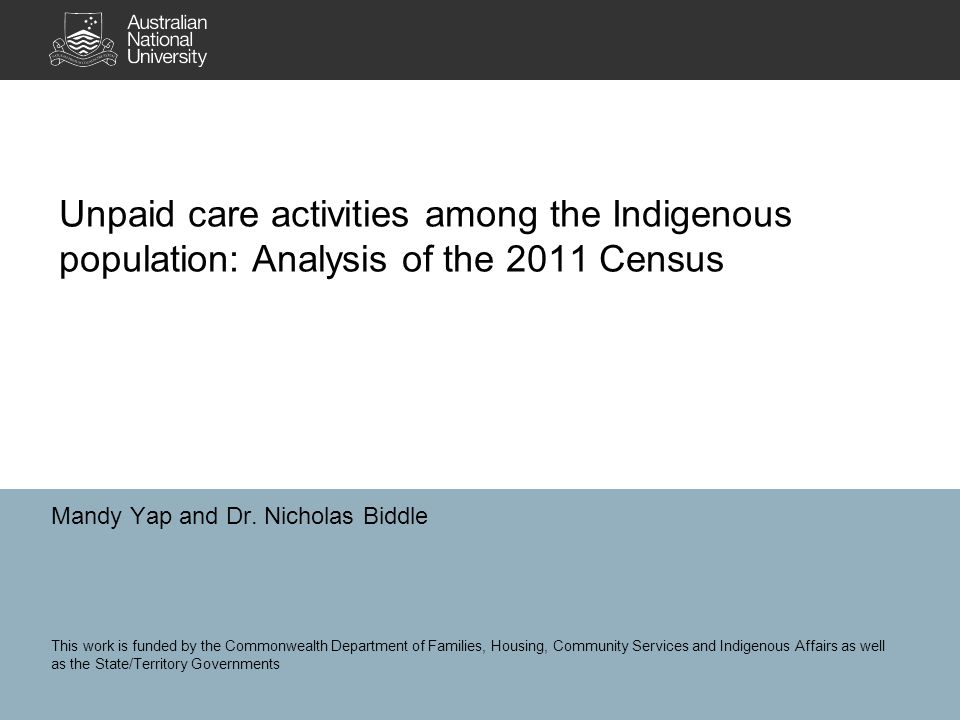 Unpaid care activities among the Indigenous population: Analysis of the 2011 Census Mandy Yap and Dr.