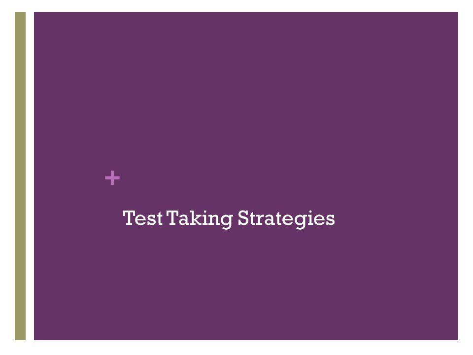 + Test Taking Strategies