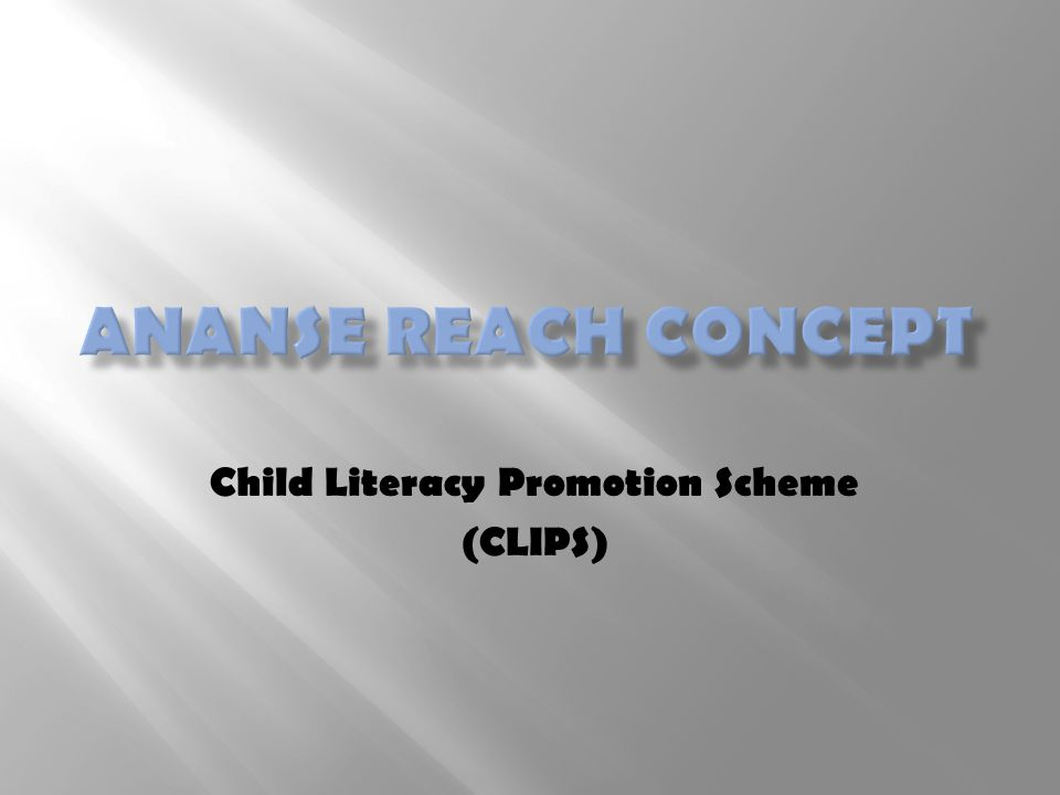 Background December 2006 in the Brong-Ahafo Region of Ghana: The Founders of Ananse Reach Concept, after supporting the six- year old blind boy to undergo surgery wanted him to attend school.