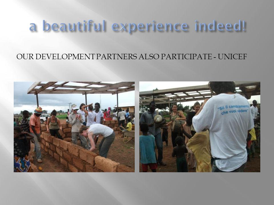 OUR DEVELOPMENT PARTNERS ALSO PARTICIPATE - UNICEF