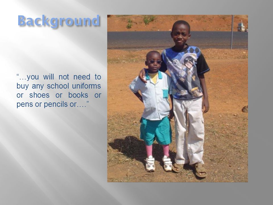Background we can get you everything and Mahamadu and the children here will be happy