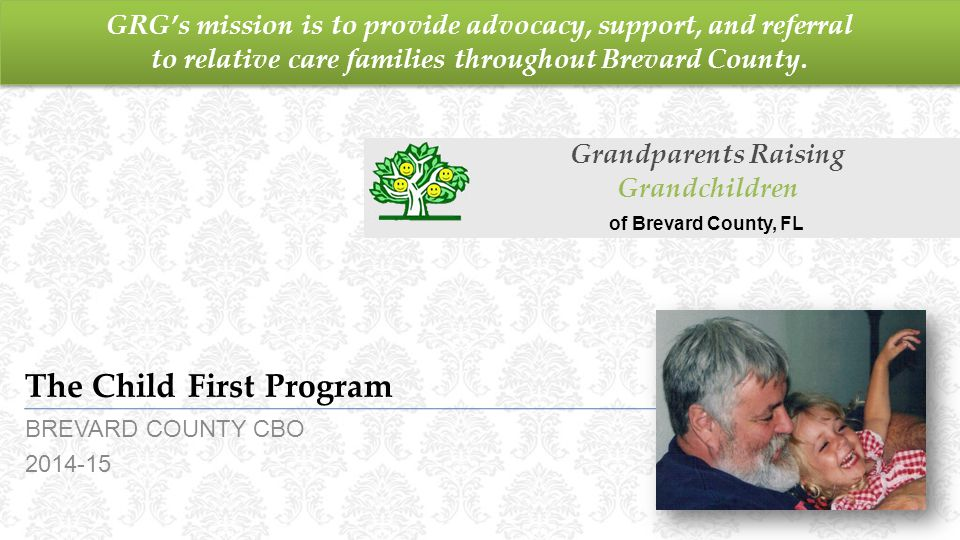 GRG's mission is to provide advocacy, support, and referral to relative care families throughout Brevard County.