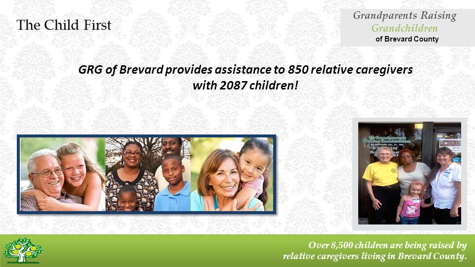 Over 8,500 children are being raised by relative caregivers living in Brevard County.