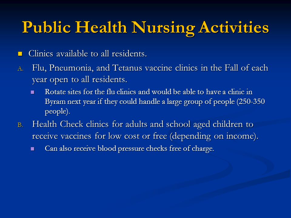 Public Health Nursing Activities Clinics available to all residents.