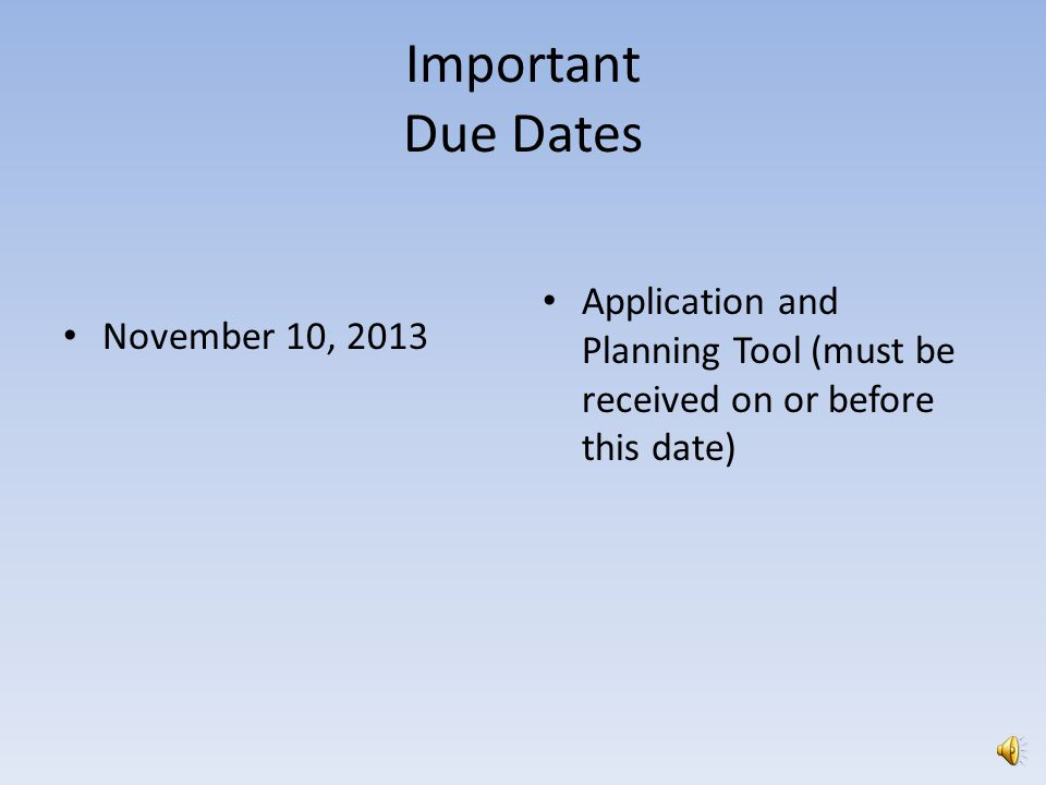 Important Due Dates October 10, 2013 Professional Growth Plan & Record is required from ALL applicants in